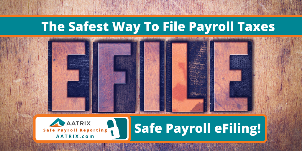 The safest way to file payroll taxes.