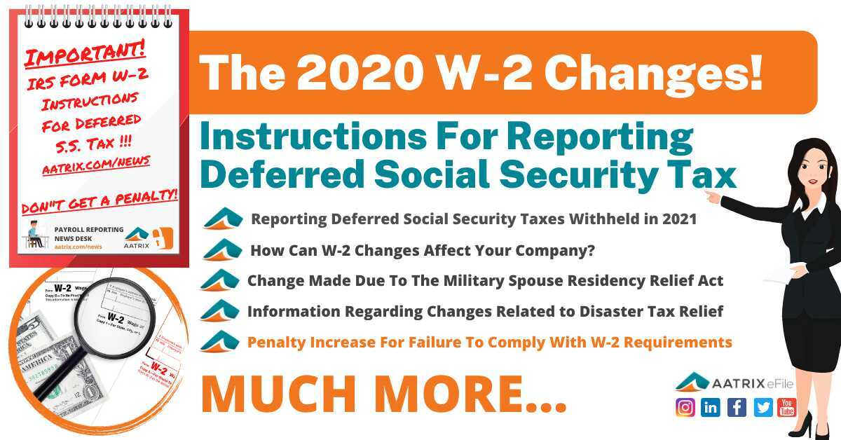 Instructions For Reporting Deferred Social Security Tax The IRS has issued instructions for reporting deferred Social Security Taxes for employees using Form W-2 and W-2C.